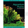 Aquarium Plants: The Practical Guide
